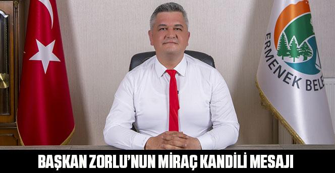 Belediye Başkanı Atila Zorlu'nun Miraç Kandili Mesajı