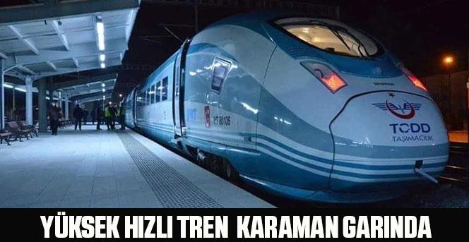 Yüksek Hızlı Tren  Karaman Garında