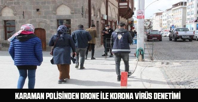 Karaman polisinden drone ile korona virüs denetimi