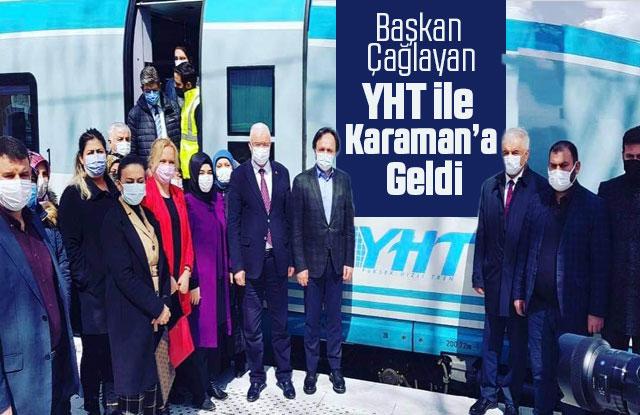 Başkan Çağlayan YHT ile Karaman'a Geldi