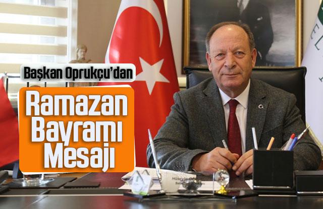 Başkan Oprukçu'dan Ramazan Bayramı mesajı