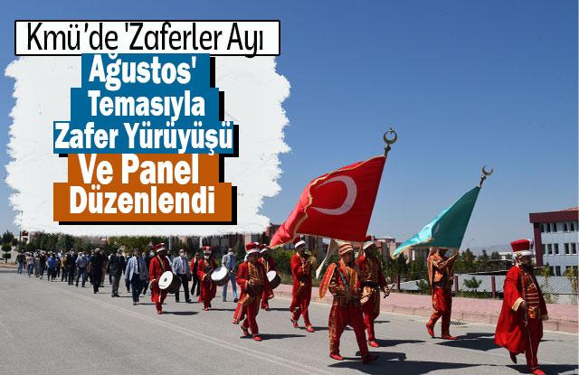 Kmü'de 'Zaferler Ayı Ağustos' Temasıyla Zafer Yürüyüşü Ve Panel Düzenlendi
