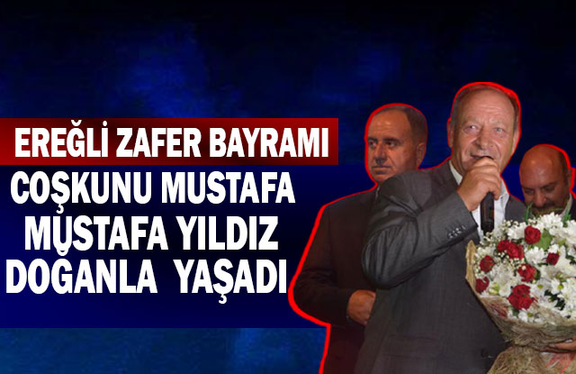Ereğli, Zafer Bayramı Coşkusunu Mustafa Yıldızdoğan'la Yaşadı