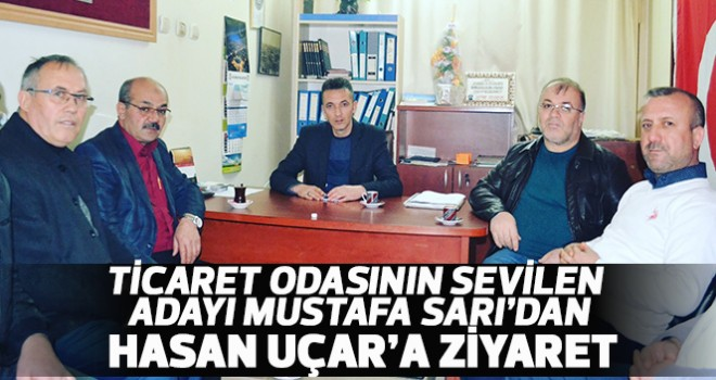 Mustafa Sarı'dan Hasan Uçar'a ziyaret