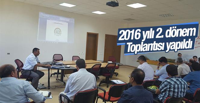 2016 Yılı 2. Dönem Değerlendirme Toplantısı  Yapıldı