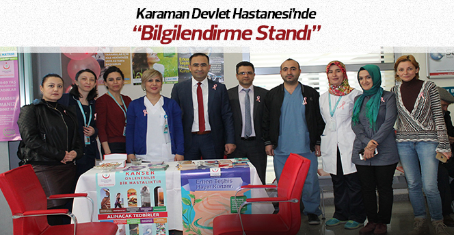 """Karaman Devlet Hastanesi'nde """"Bilgilendirme Standı"""" açıldı."""