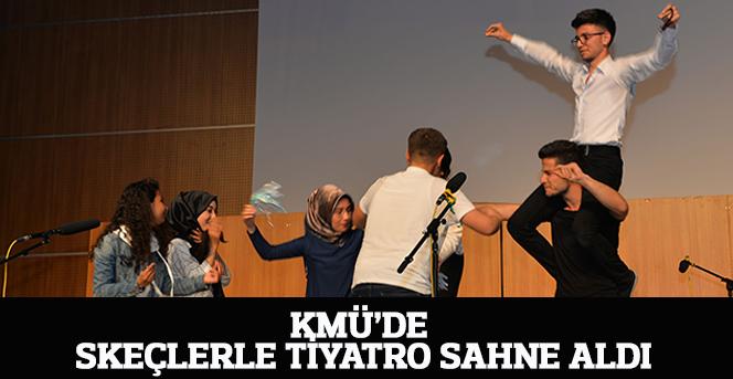 KMÜ'de Skeçlerle Tiyatro Sahne Aldı