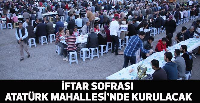 İftar Sofrası Atatürk Mahallesi'nde Kurulacak