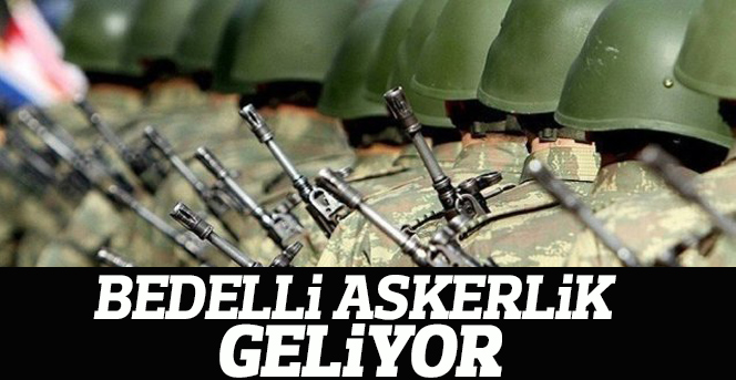 Başkan Erdoğan'dan bedelli askerlik değerlendirmesi