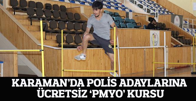 Karaman'da Polis Adaylarına Ücretsiz 'PMYO' Kursu