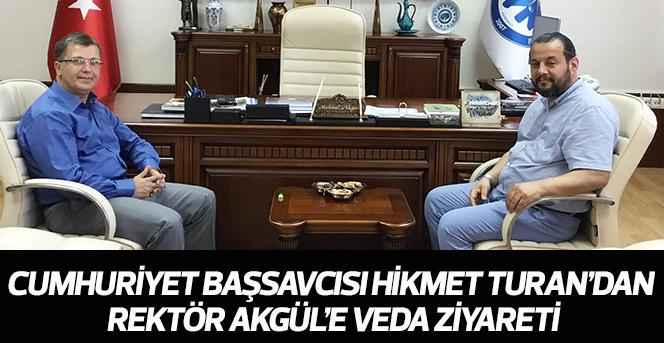 Cumhuriyet Başsavcısı Hikmet Turan'dan Rektör Akgül'e Veda Ziyareti
