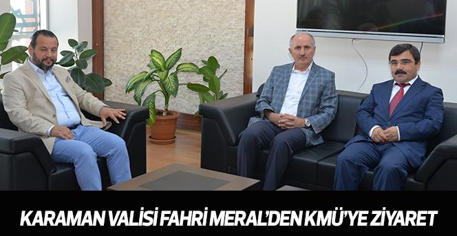 Karaman Valisi Fahri Meral'den KMÜ'ye Ziyaret