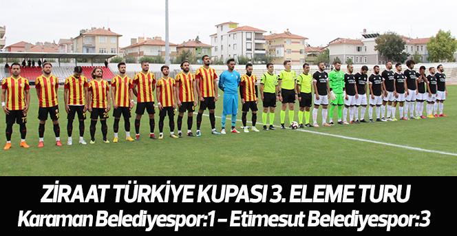 Ziraat Türkiye Kupası 3. Eleme Turu: Karaman Belediyespor:1 - Etimesut Belediyespor:3
