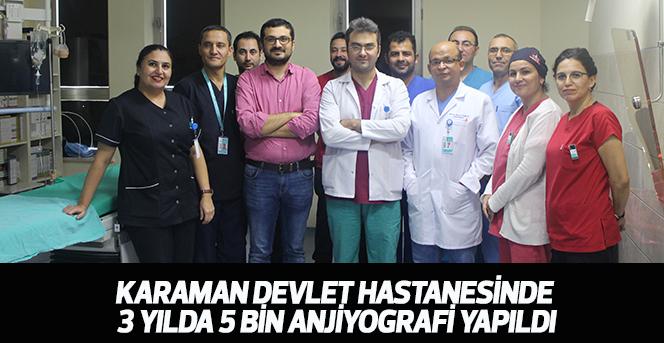 Karaman Devlet Hastanesinde 3 yılda 5 bin anjiyografi yapıldı