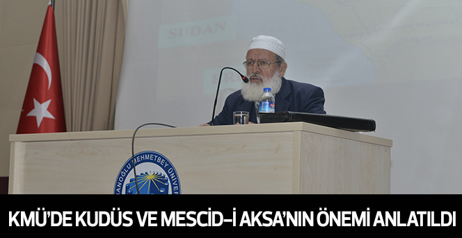 KMÜ'DE Kudüs Ve Mescid-İ Aksa'nın Önemi Anlatıldı