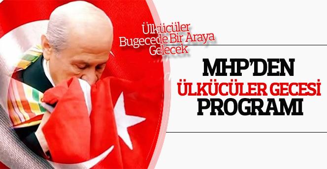 MHP'den Ülkücüler Gecesi Programı