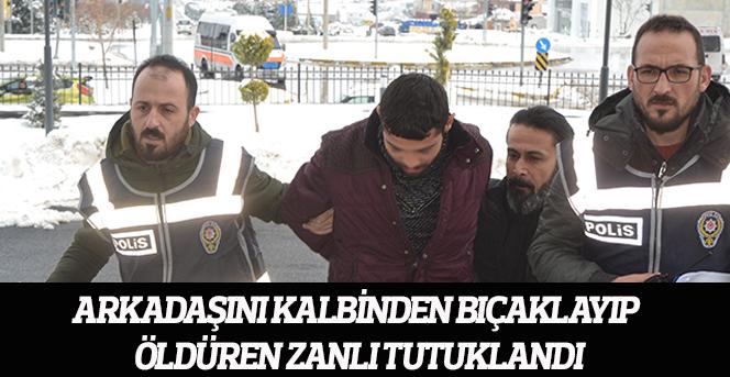 Arkadaşını kalbinden bıçaklayıp öldüren zanlı tutuklandı