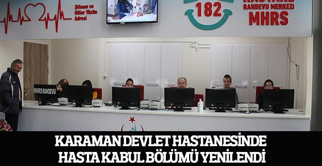Karaman Devlet Hastanesinde hasta kabul bölümü yenilendi.