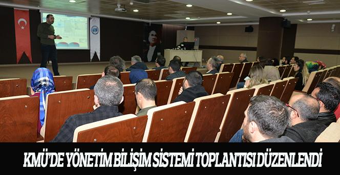 KMÜ'DE Yönetim Bilişim Sistemi Toplantısı Düzenlendi