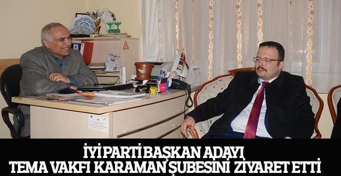 İYİ Parti Başkan Adayı Bayraç TEMA Vakfı  Karaman Şubesini  ziyaret etti.