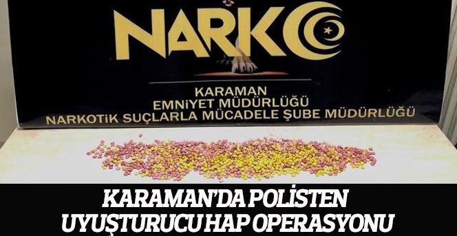Karaman'da polisten uyuşturucu hap operasyonu