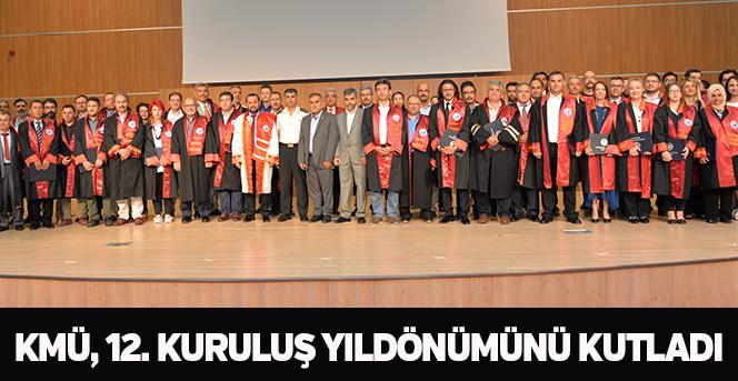 KMÜ, 12. Kuruluş Yıldönümünü Kutladı