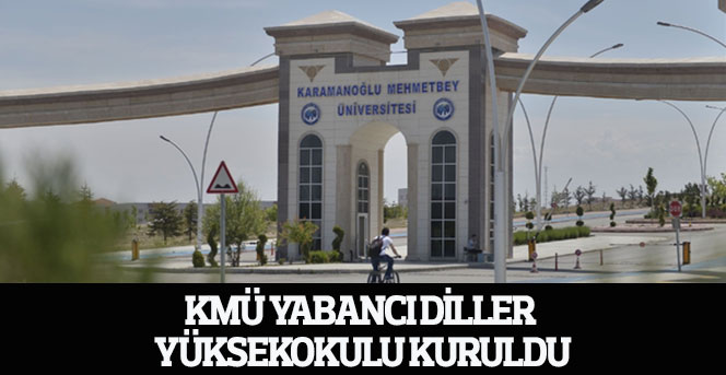 KMÜ Yabancı Diller Yüksekokulu Kuruldu