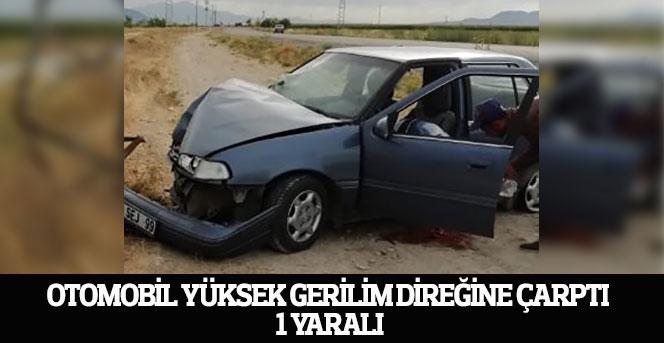 Otomobil yüksek gerilim direğine çarptı: 1 yaralı