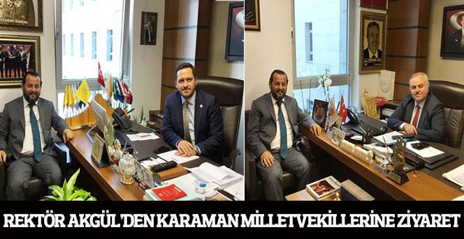 Rektör Akgül'den Karaman Milletvekillerine Ziyaret