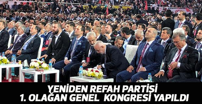 Yeniden Refah Partisi 1. Olağan genel kongresi yapıldı