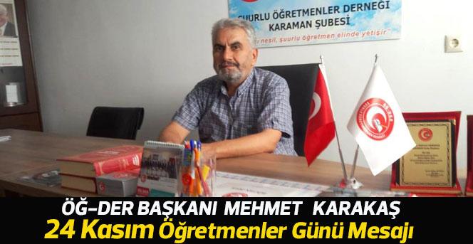 ÖĞ-DER Başkanı Mehmet  Karakaş'ın Öğretmenler Günü Mesajı