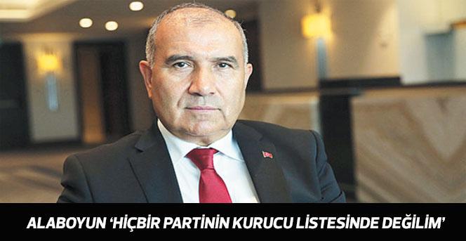 Ali Rıza Alaboyun 'Hiçbir Partinin Kurucu Listesinde Olmadığını Açıkladı