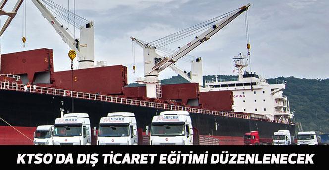 KTSO'da Dış Ticaret Eğitimi Düzenlenecek