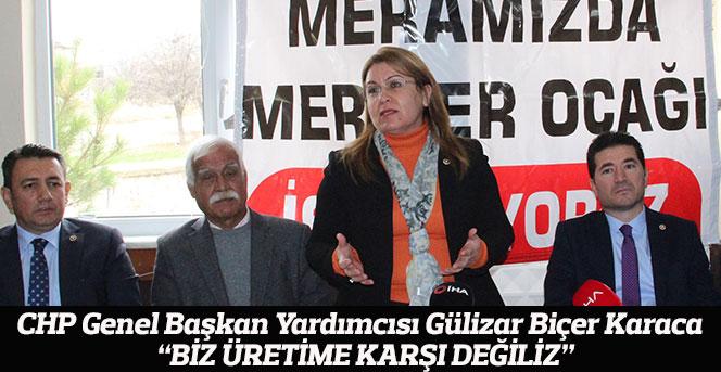 """CHP Genel Başkan Yardımcısı Karaca:""""Biz Üretime Karşı Değiliz"""""""