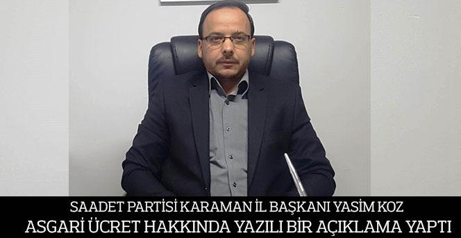 Saadet Partisi Karaman İl Başkanı Yasim Koz'dan Asgari Ücret Açıklaması