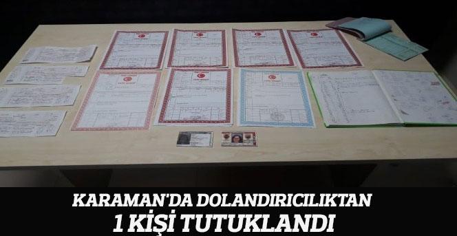 Karaman'da dolandırıcılıktan 1 kişi tutuklandı