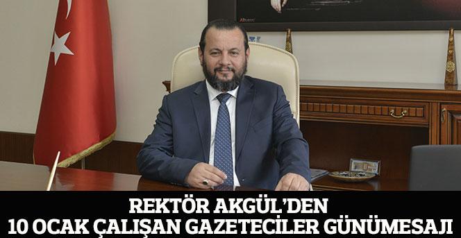 Rektör Akgül'den Gazeteciler Günü Mesajı