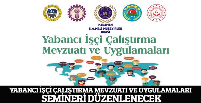 Yabancı İşçi Çalıştırma Mevzuatı Ve Uygulamaları Semineri Düzenlenecek
