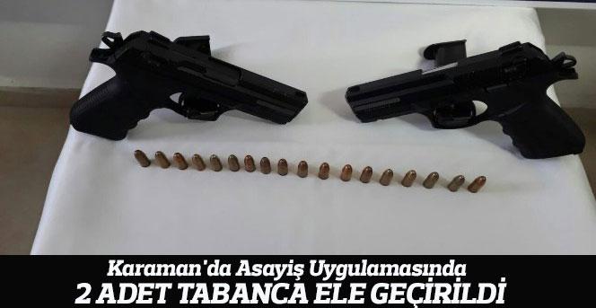 Karaman'da asayiş uygulamasında 2 adet tabanca ele geçirildi