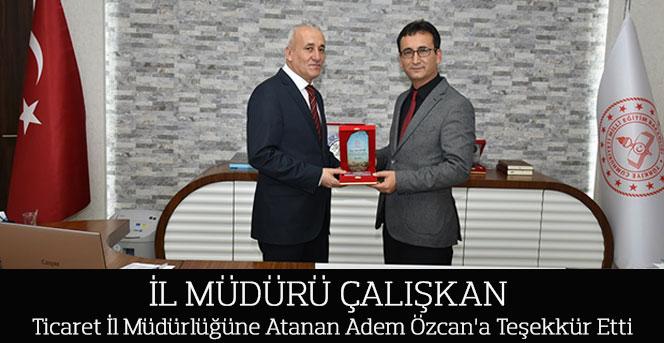 Adem Özcan, Karaman Ticaret İl Müdürlüğüne Atandı