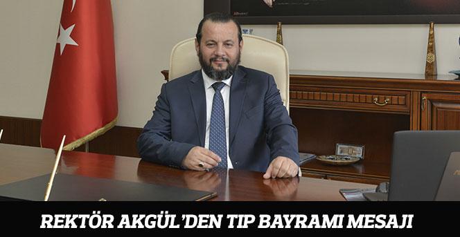 Rektör Akgül'den Tıp Bayramı Mesajı