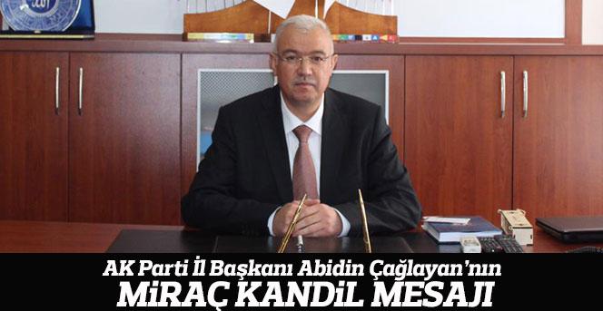 Başkan Abidin Çağlayan'nın , Miraç Kandili Kutlama Mesajı
