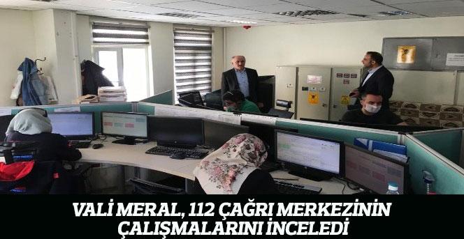Vali Meral, 112 Çağrı Merkezinin Çalışmalarını İnceledi