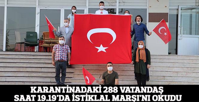 Karantinadaki 288 Vatandaş Saat 19.19'da İstiklal Marşı'nı Okudu