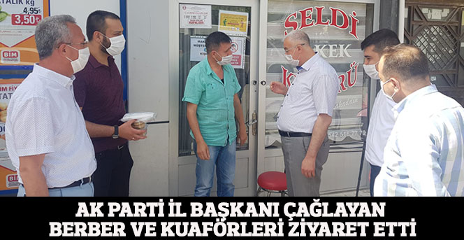 AK Parti İl Başkanı Çağlayan Berber Ve Kuaförleri Ziyaret Etti