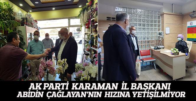 AK Parti  Karaman  İl Başkanı  Abidin  Çağlaya'nın  Hızına Yetişilmiyor