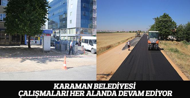 Karaman Belediyesi Çalışmaları Her Alanda Devam Ediyor