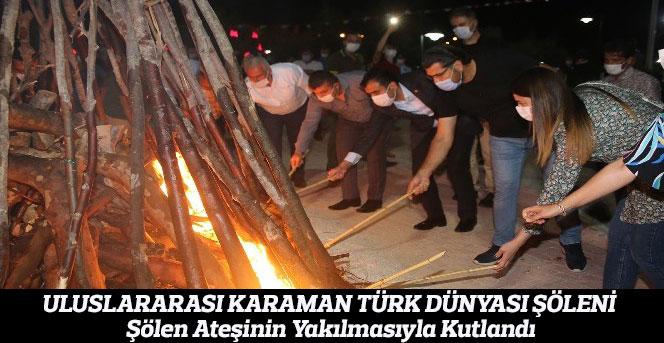 Uluslararası Karaman Türk Dünyası Şöleni Kutlandı.