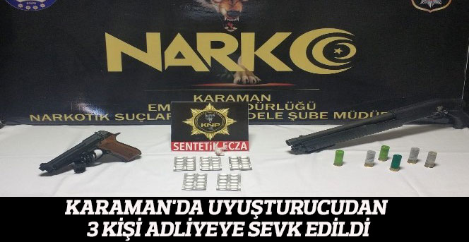 Karaman'da uyuşturucudan 3 kişi adliyeye sevk edildi