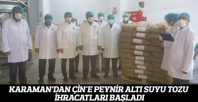 Karaman'dan Çin'e Peynir Altı Suyu Tozu İhracatları Başladı